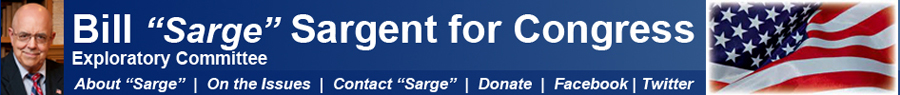 Bill Sargent (Sarge) is exploring a run for Texas Congressional District 14.  Click on this image to go to the Website.